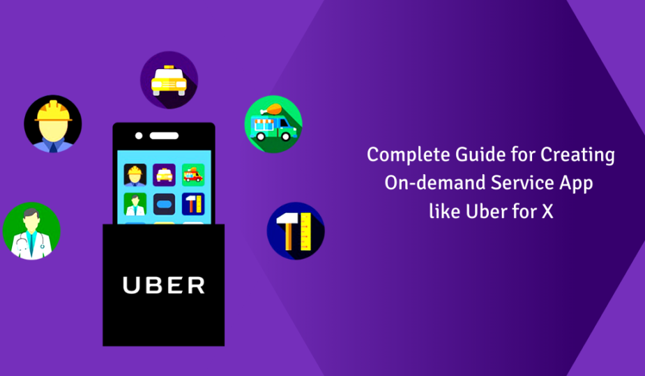 A complete guide for creating an on-demand service app like Uber for X